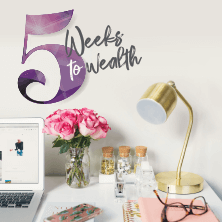 Five Weeks To Wealth